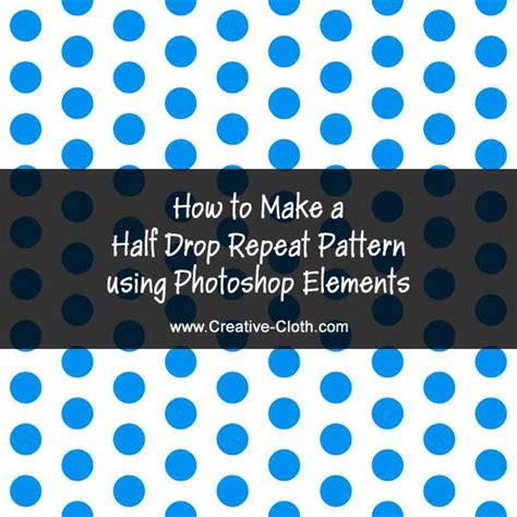 create pattern in photoshop elements how to make a half drop repeat pattern using photoshop