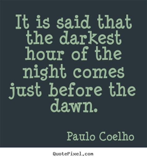 darkest hour of the night picture quotes from paulo coelho quotepixel