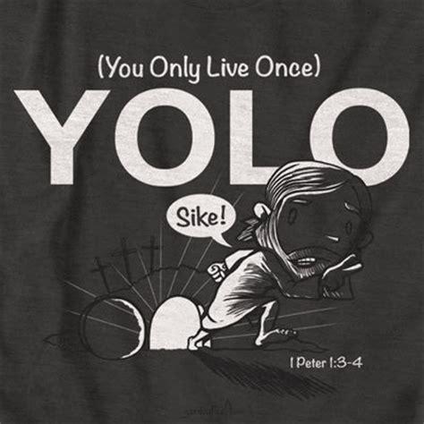 T Shirt Kaos Yolo Logo yolo you only live once christian shirt