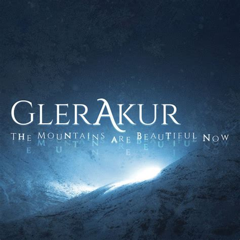 scoops beautiful world ep web 2017 entitled release glerakur debuts with the mountains are beautiful now