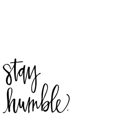 Work And Stay Humble work stay humble monochromatic calligraphy