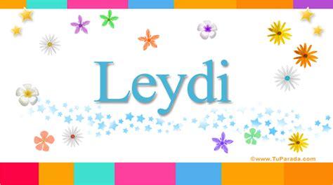 imagenes para dedicar que por nombre leidy leydi significado del nombre leydi nombres