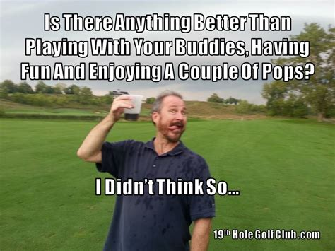 Golf Meme - drinking buddy