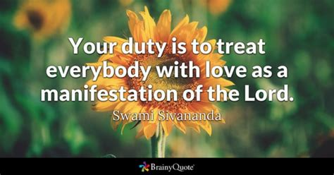 treat quotes brainyquote swami sivananda quotes brainyquote