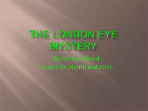 themes in the london eye mystery the london eye mystery abby and merrill