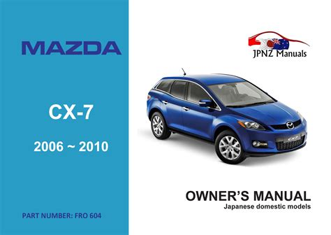 old car repair manuals 2007 mazda cx 7 navigation system mazda cx 7 car owners user manual 2006 2012 jpnz new zealand s premier japanese car