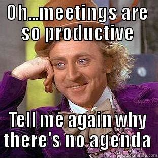 Agenda Meme - meeting hell quickmeme