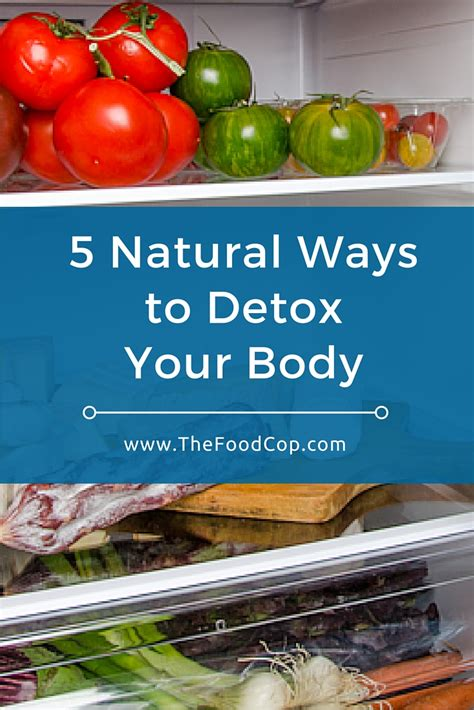 Ways To Detox Your From by Five Ways To Detox Your The Food Cop