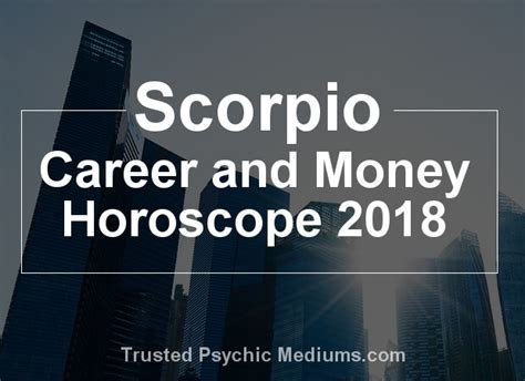 scorpio career horoscope 2018 will you find the path to