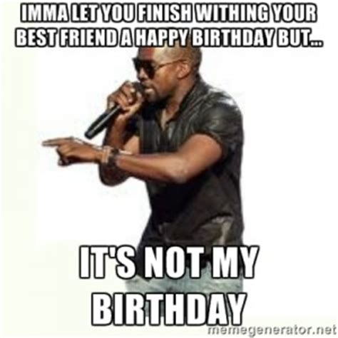 Happy Birthday Best Friend Meme - my birthday meme funniest happy birthday memes
