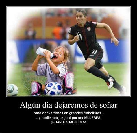 imagenes de futbol con frases imagenes de mujeres jugando futbol con frases 6 imagenes