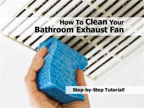 how to clean a fan how to clean your bathroom exhaust fan