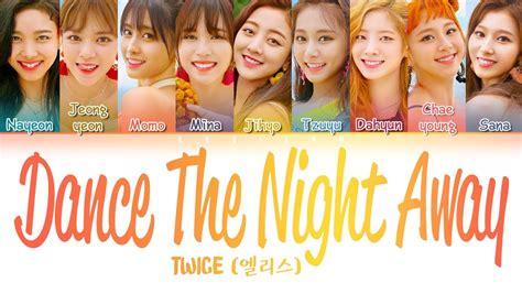 twice dance the night away lyrics twice 트와이스 dance the night away lyrics color coded