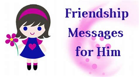 message for him friendship messages for him friendship text sms messages