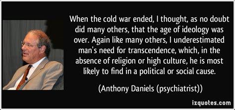 anthony daniels psychiatrist cold war quotes quotesgram