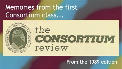 Consortium Mba by Consortium Class Voices From The Past The Consortium