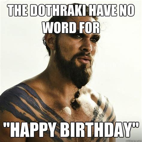 Game Of Thrones Birthday Meme - happy birthday memes blogup