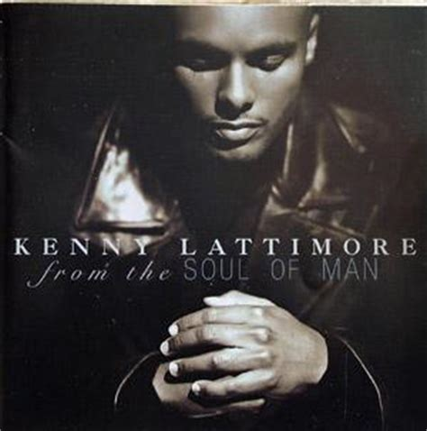 kenny lattimore from the soul of man amazon com music kenny lattimore albums soulandfunkmusic com