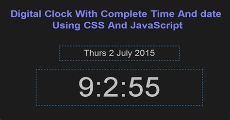 javascript date object format time 2018 updated digital clock with complete time and date