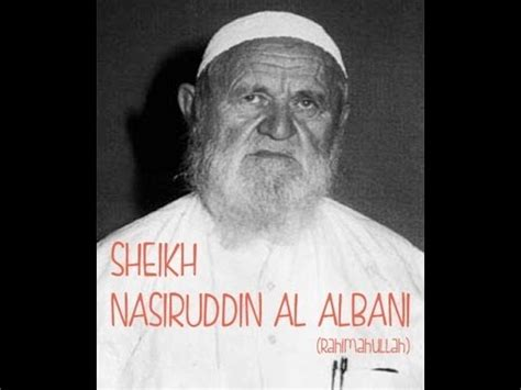 biography of sheikh muhammad nasiruddin albani informative don t go up in flames every scholar s