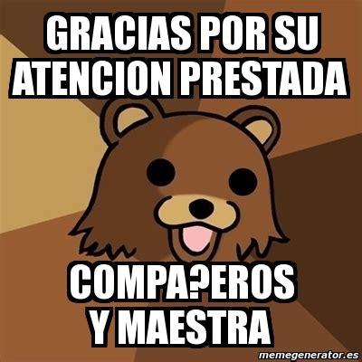 Meme Pedobear Gracias Por Su Atencion Compa 241 Eros Y   meme pedobear gracias por su atencion prestada compa