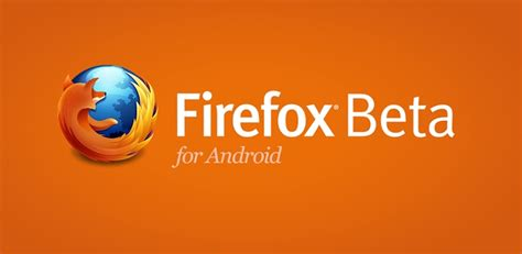 firefox for android firefox 20 beta 7 for android