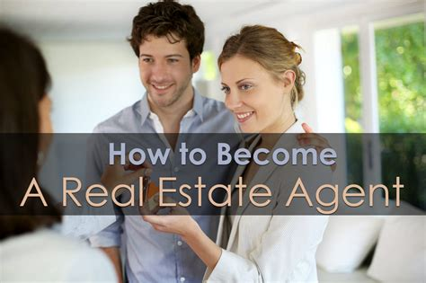 how do you become a realtor how to become a real estate agent
