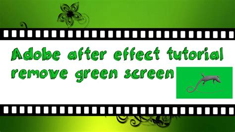 tutorial after effect green screen adobe after effect tutorial remove green screen youtube