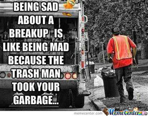 Garbage Man Meme - break up graphics images pictures