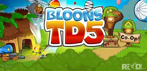 bloons td 6 apk bloons td 5 apk 3 6 3