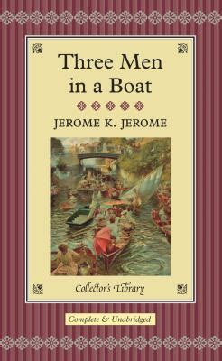 three in a boat books three in a boat by jerome k jerome reviews