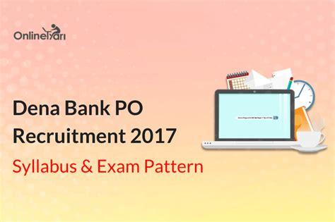 exam pattern bank po dena bank po syllabus exam pattern 2017 check here