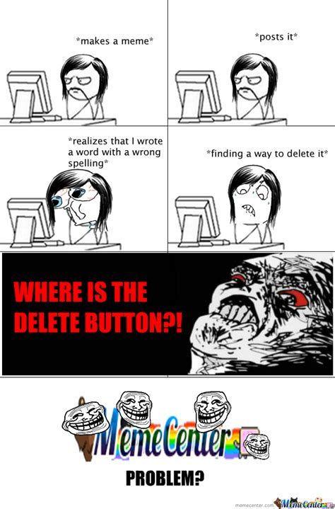 Meme Centar - memecenter y u no place a delete button by yellow