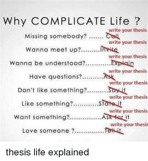 write for your life why complicate life write your thesis missing somebody