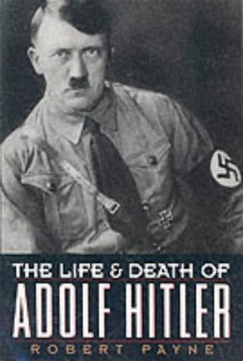 biografi of hitler the life and death of adolf hitler by pierre stephen