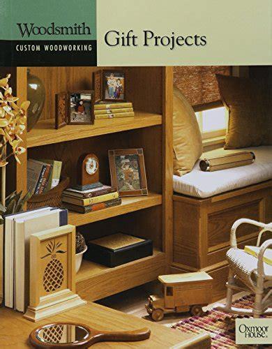 woodsmith custom woodworking books gift projects woodsmith custom woodworking