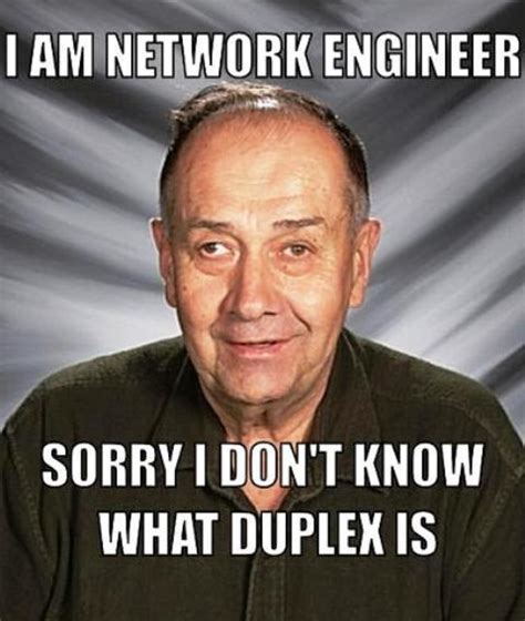Network Engineer Meme - 10 cool superb quot network engineer quot trolls jokes funny
