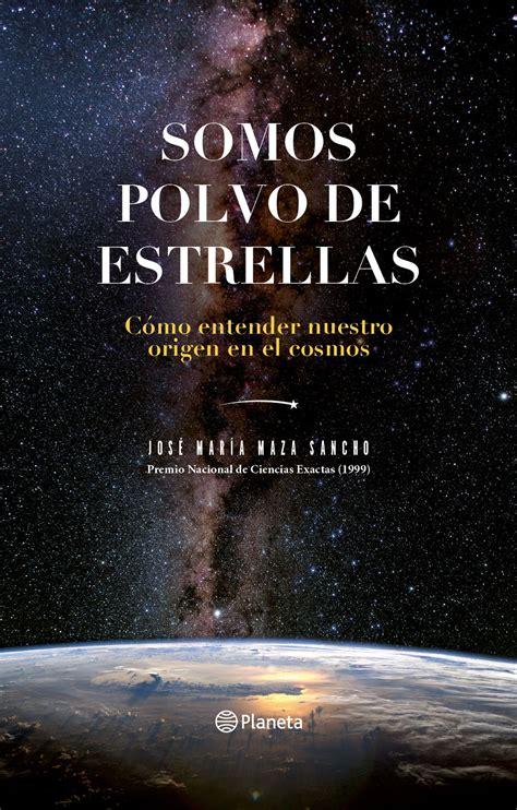 libro luz de estrellas participa por el libro somos polvo de estrellas de jos 233 mar 237 a maza radio concierto