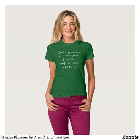 T Shirt Says 72 gaelic phrases t shirts who says you to be to