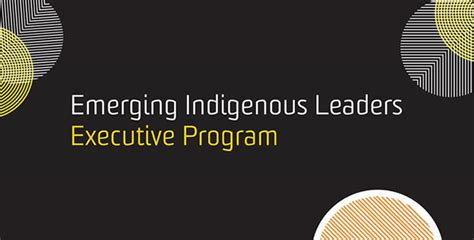 Leadership Program Mba 2018 by 2018 Emerging Indigenous Leadership Program Launches In