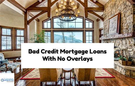 bad credit home loan with no overlays low credit scores