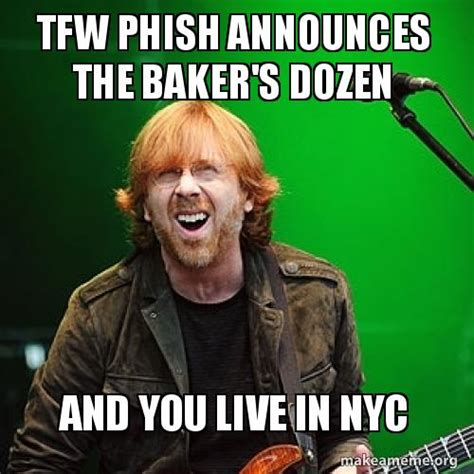 tfw phish announces the baker s dozen and you live in nyc