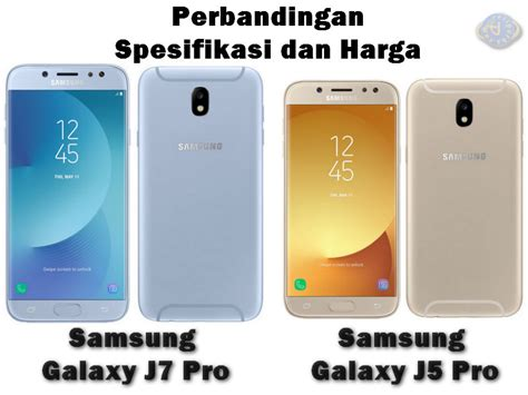 Harga Samsung J5 Pro perbandingan spesifikasi dan harga samsung galaxy j7 pro