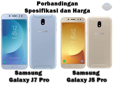 Harga Samsung Hp J7 Pro perbandingan spesifikasi dan harga samsung galaxy j7 pro