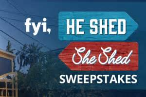 Fyi Sweepstakes - fyi tv s he shed she shed sweepstakes
