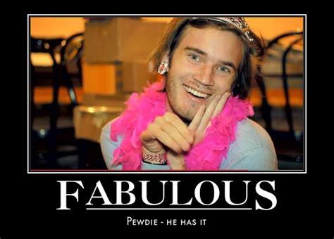 Pewdiepie Meme - pewdiepie fabulous meme www imgkid com the image kid