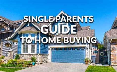 help buying a house for single moms single parents home buying guide