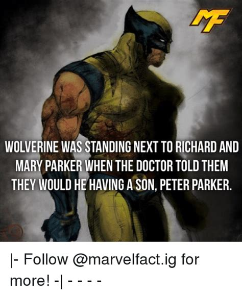 Wolverine Meme - wolverine was standing next to richard and mary parker