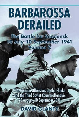 operation barbarossa the complete organisational and statistical analysis and simulation volume i operation barbarossa by nigel askey books what are some of the best books on world war ii quora