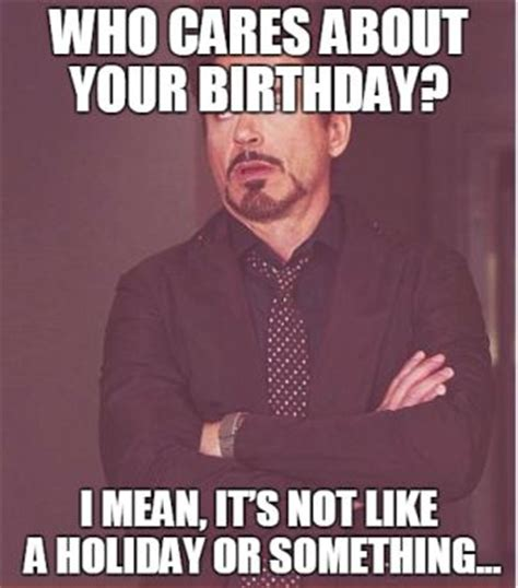 Mean Happy Birthday Meme - 200 funniest birthday memes for you top collections